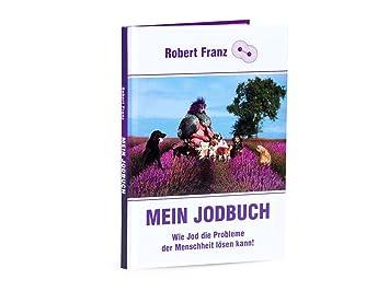 Robert Franz - Mein Jodbuch