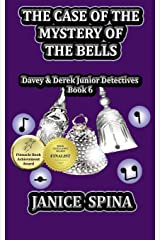The Case of the Mystery of the Bells: Davey & Derek Junior Detectives, Book 6 Paperback