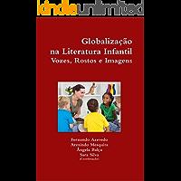 Globalização na Literatura Infantil. Vozes, Rostos e Imagens