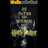 25 Fatos Que Ninguém Sabe Sobre Harry Potter