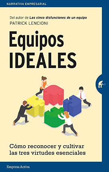 Equipos ideales: Cómo reconocer y cultivar las tres virtudes esenciales (Narrativa empresarial) eBook: Lencioni, Patrick, Rodríguez-Courel Ginzo, Martín: Amazon.es: Tienda Kindle