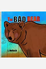 THE BAD BEAR: A BOOK ABOUT BEING TRUE TO YOURSELF Kindle Edition