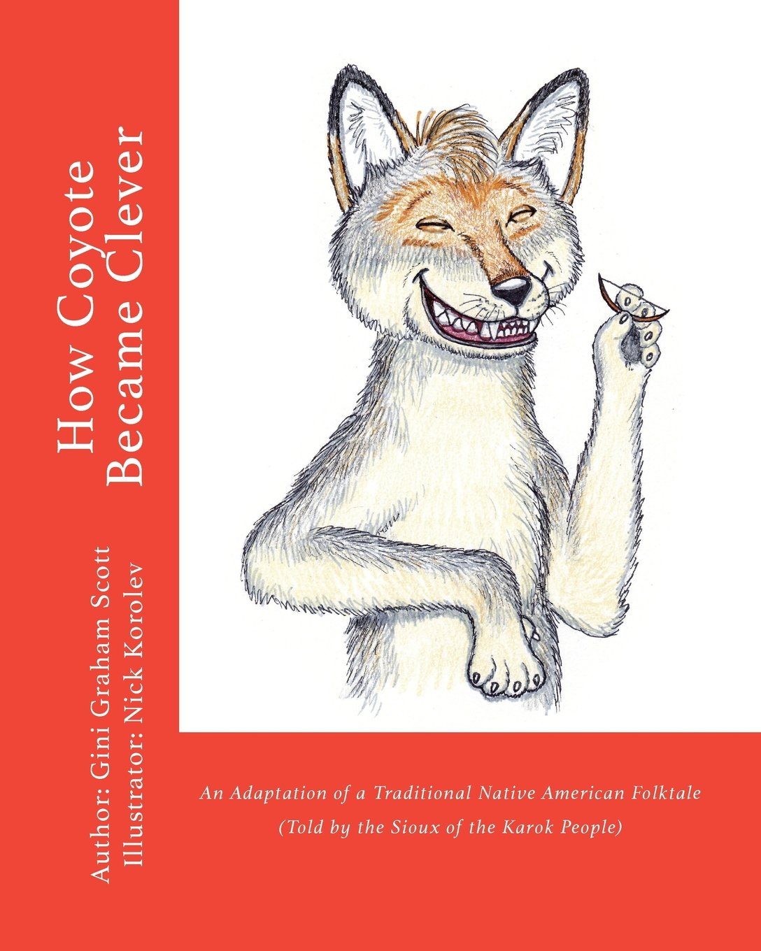 How Coyote Became Clever: An Adaptation of a Traditional Native American Folktale (Told by the Karok People) ebook