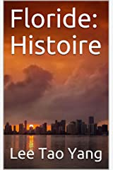 Floride: Histoire (French Edition) Kindle Edition