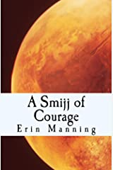 A Smijj of Courage (Tales of Telmaja Book 9) Kindle Edition
