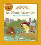The Adventures of Abney & Teal: An Island Adventure (The Adventures of Abney and Teal)