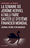 La Semaine où Jérôme Kerviel a failli faire sauter le système financier mondial (politique actualités)