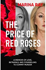 The Price of Red Roses: A Memoir of Love, Betrayals,and Counselling to Commit Murder Paperback