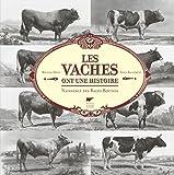 Les Vaches ont une histoire. Naissance des races bovines