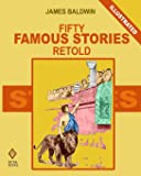 Fifty Famous Stories Retold (Illustrated)