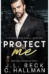 Protect Me: A Mafia Romance (The Rossi Crime Family Book 1) Kindle Edition