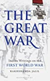 The Great War: Indian Writings on the First World War