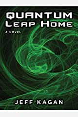 Quantum Leap Home: A Novel Kindle Edition