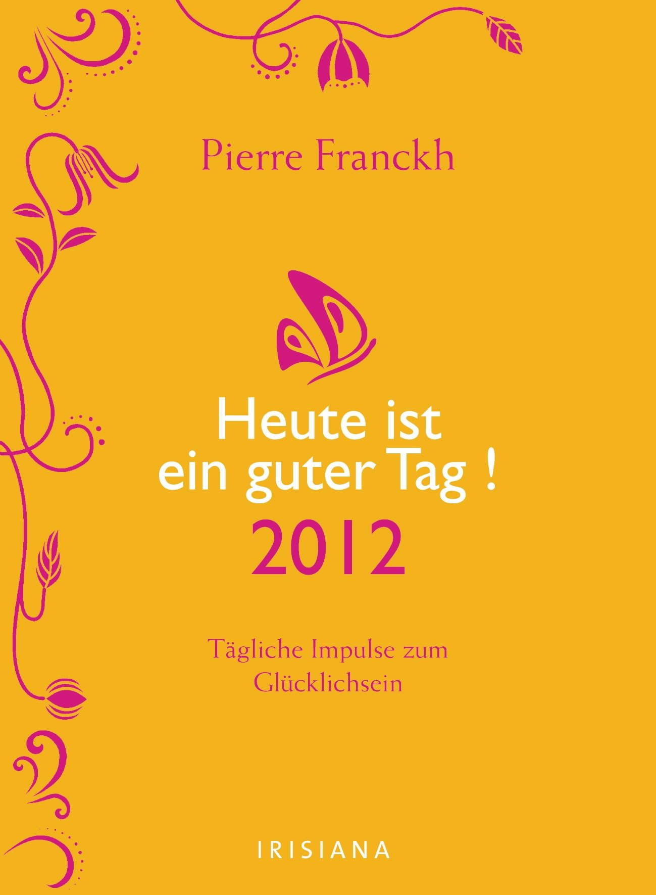 heute-ist-ein-guter-tag-2012-tgliche-impulse-zum-glcklichsein