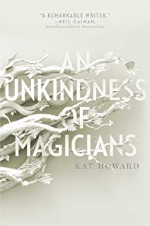 Roses and rot kat howard 9781481451178 amazon books an unkindness of magicians fandeluxe Gallery