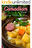 Pure Canadian Food: A Canadian Cookbook for Any Occasion