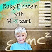 Get Smarter with Mozart - Relaxation Music for Babies, Einstein Bright Effect with Soft Music, Love Angel Baby with Classics