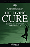 The Living Cure: The Promise of Cancer Immunotherapy