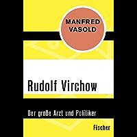 Rudolf Virchow: Der große Arzt und Politiker