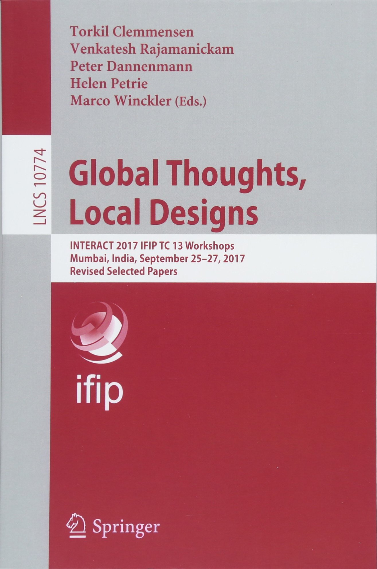 Read Online Global Thoughts, Local Designs: INTERACT 2017 IFIP TC 13 Workshops, Mumbai, India, September 25-27, 2017, Revised Selected Papers (Lecture Notes in Computer Science) PDF