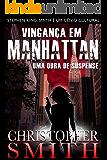 Vingança em Manhattan (Uma Obra de Suspense) (Quinta Avenida Livro 4)