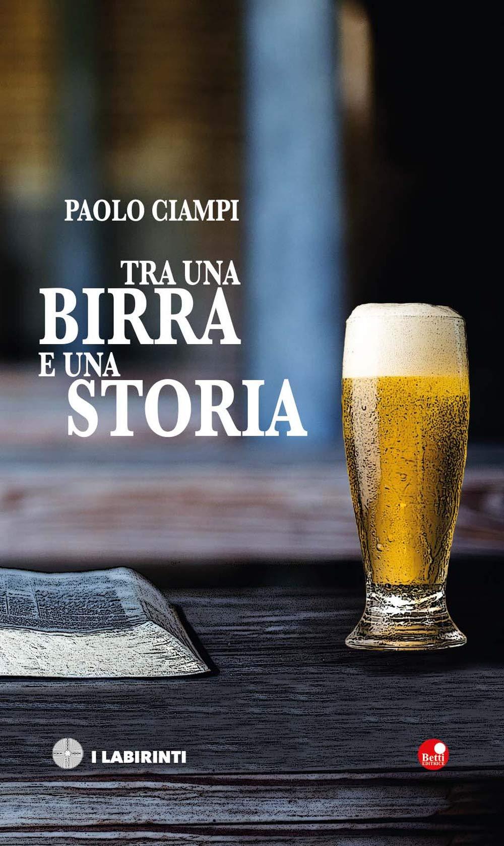 Amazon.it: Tra una birra e una storia - Ciampi, Paolo - Libri