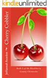 Cherry Cobbler (The Blackberry County Chronicles Book 2)