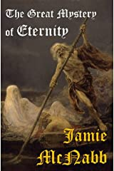 THE GREAT MYSTERY OF ETERNITY Kindle Edition