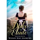 A Duke to Elude: Sweet Regency Romance (Sherton Sisters)