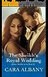 The Sheikh's Royal Wedding (Qazhar Sheikhs series Book 22)