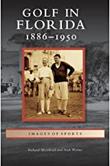 Golf in Florida: 1886-1950 Hardcover
