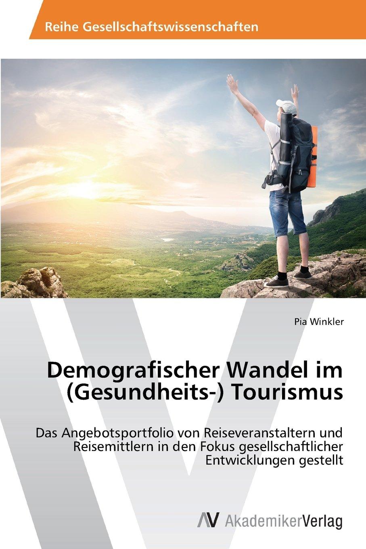 Demografischer Wandel im (Gesundheits-) Tourismus (German Edition) PDF