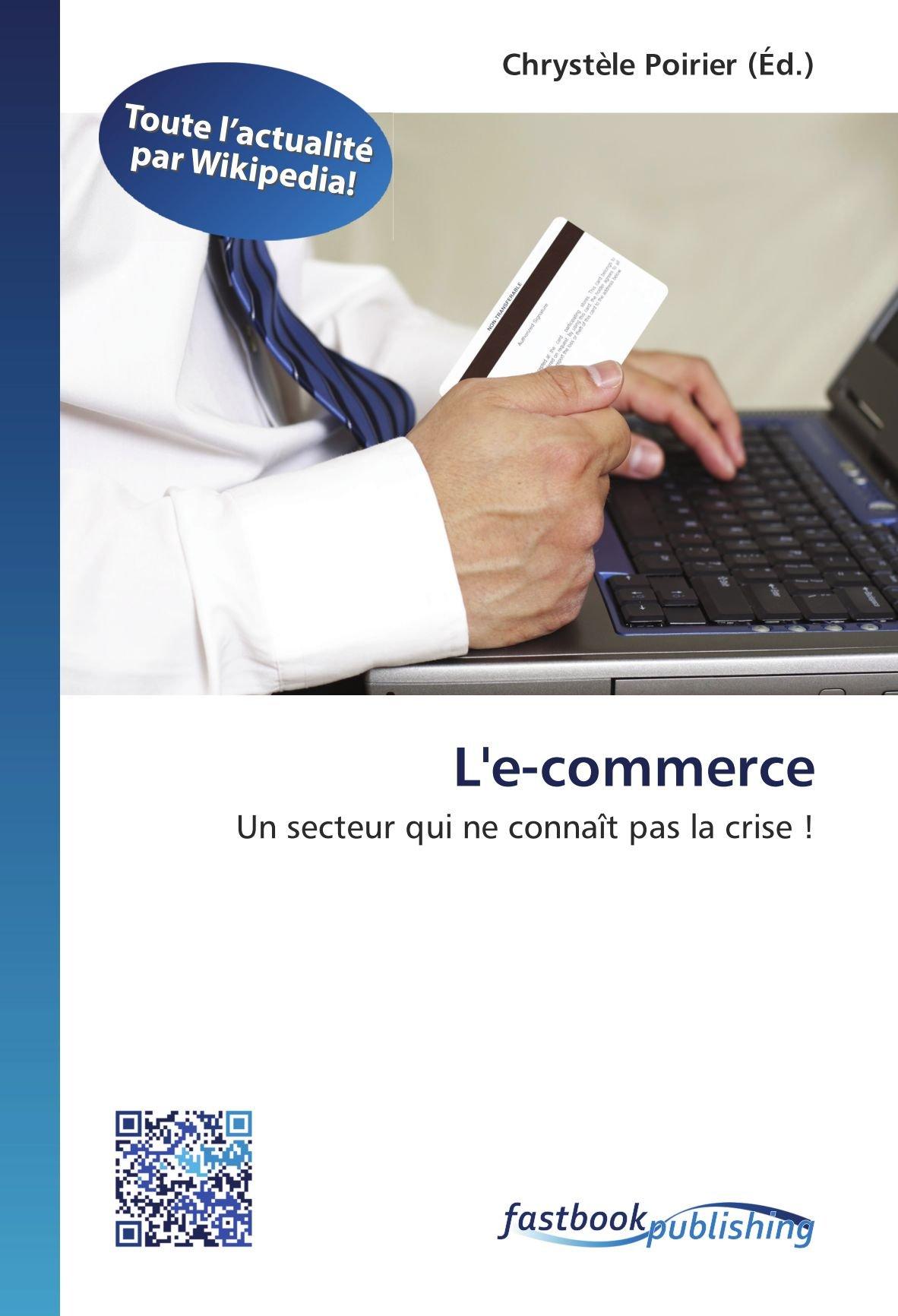 Download L'e-commerce: Un secteur qui ne connaît pas la crise ! (French Edition) pdf epub