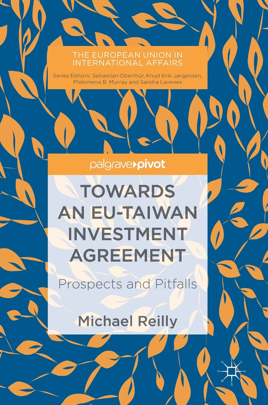 Read Online Towards an EU-Taiwan Investment Agreement: Prospects and Pitfalls (The European Union in International Affairs) pdf