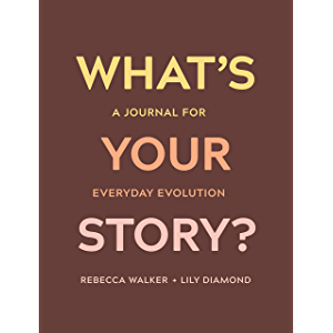 What's Your Story?: A Journal for Everyday Evolution