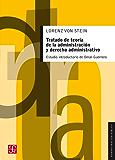 Tratado de teoría de la administración y derecho administrativo. Con un estudio comparativo de la bibliografía y la legislación de Francia, Inglaterra y Alemania (Spanish Edition)
