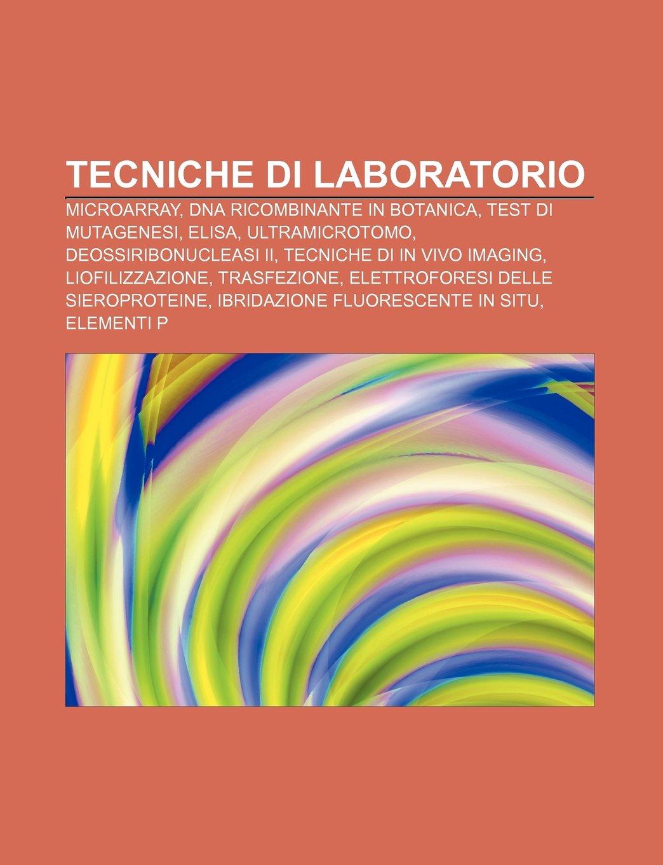 Tecniche di laboratorio: Microarray, DNA ricombinante in ...