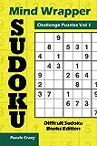 Mind Wrapper Sudoku Challenge Puzzles Vol 1: Difficult Sudoku Books Edition (Sudoku Puzzle Series)