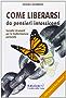 Come Liberarsi da pensieri intossicanti: Semplici strumenti per la trasformazione personale