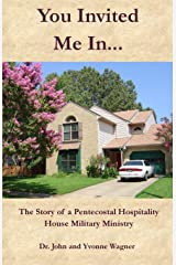 You Invited Me In...: The Story of a Pentecostal Hospitality House Military Ministry Paperback