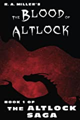 The Blood of Altlock: Book 1 of the Altlock Saga Kindle Edition