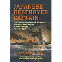 Japanese Destroyer Captain: Pearl Harbor, Guadalcanal, Midway–the Great Naval Battles as Seen Through Japanese Eyes