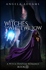 The Witches of White Willow: A Witch Hospital Romance Kindle Edition