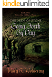 Going Forth By Day (Children of Stone Book 2)