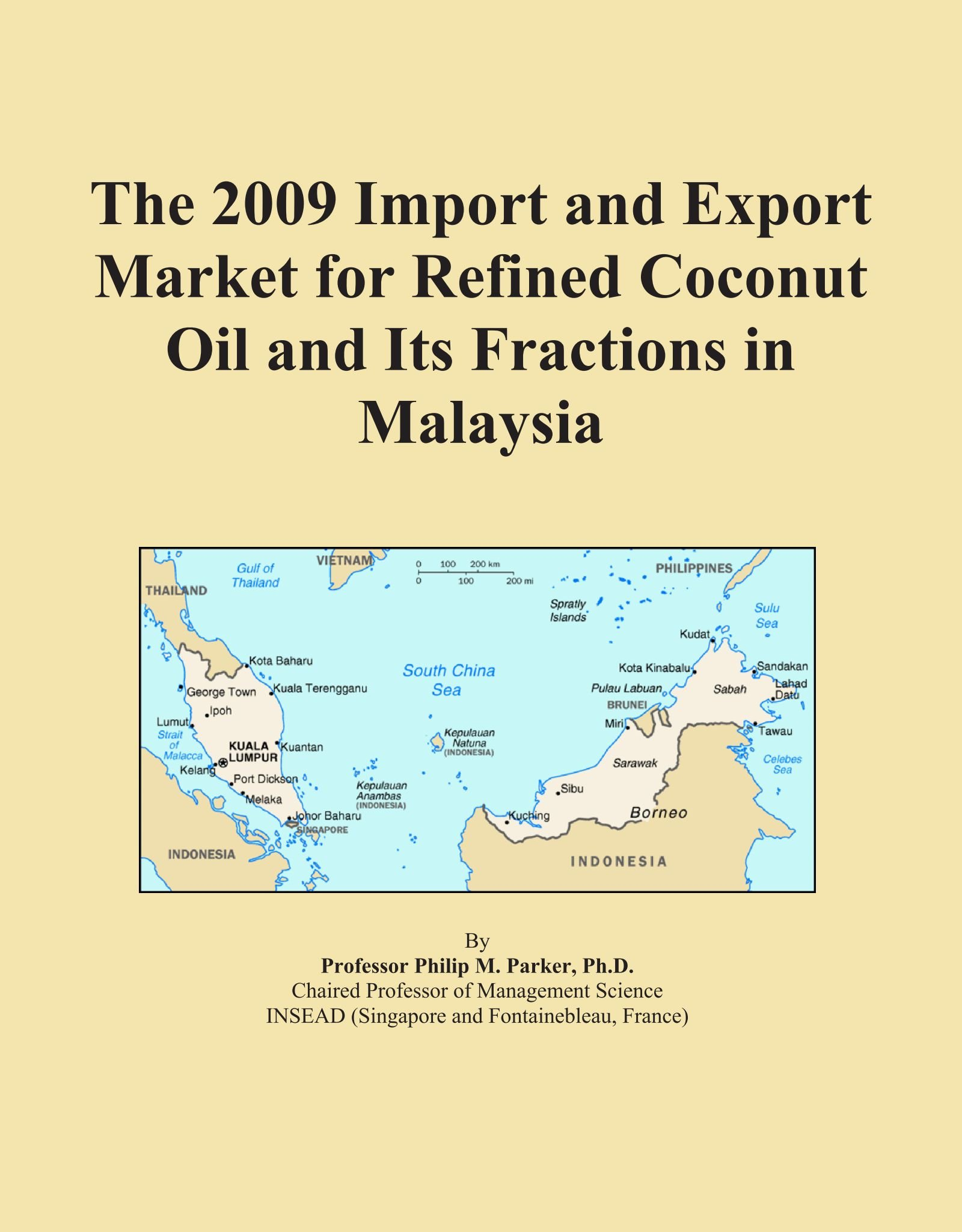 The 2009 Import and Export Market for Refined Coconut Oil and Its Fractions in Malaysia pdf