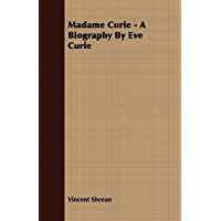 Madame Curie - A Biography by Eve Curie (English Edition)