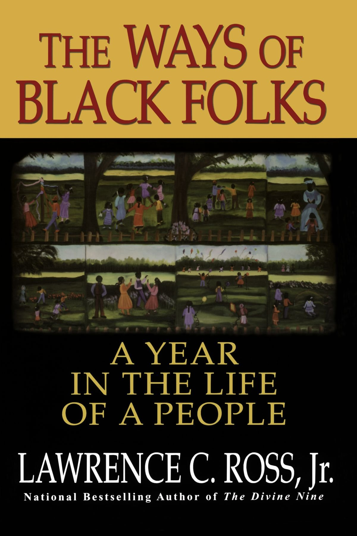 The Ways Of Black Folks: A Year in the Life of a People pdf