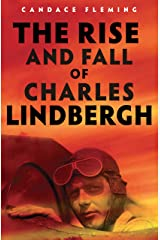 The Rise and Fall of Charles Lindbergh Kindle Edition