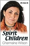 Spirit Children - Life Goes On