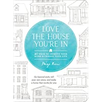 Love The House You're In